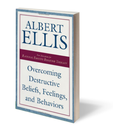 Ellis, A. (2001). Overcoming destructive beliefs, feelings, and behaviors. Amherst, NY: Prometheus Books.