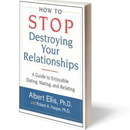 Ellis, A. (2001). How to stop destroying your relationships. New York: Citadel.